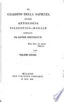 Il giardino della sapienza ovvero Antologia filosofico morale compilata da Davide Bertolotti  Volume primo   secondo