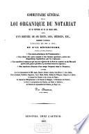 Commentaire g  n  ral de la loi organique du notariat du 25 ventose an XI  16 mars 1803