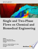 Single and Two Phase Flows on Chemical and Biomedical Engineering