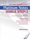 Platinum Notes USMLE STEP   2  The Complete Preparatory Guide