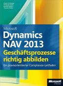 Microsoft Dynamics NAV 2013 - Geschäftsprozesse richtig abbilden