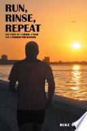 Run  Rinse  Repeat