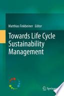 Towards Life Cycle Sustainability Management