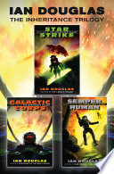The Complete Inheritance Trilogy  Star Strike  Galactic Corps  Semper Human