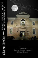 Fireside Folklore Of West Virginia : of ghost stories, both old and...