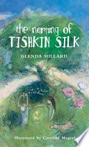 The Naming of Tishkin Silk