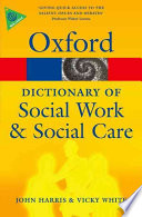 A Dictionary of Social Work and Social Care