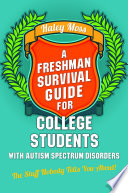 A Freshman Survival Guide for College Students with Autism Spectrum Disorders