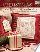 Christmas Patchwork Loves Embroidery : re-create, whether you're an experienced stitcher or have...
