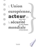 L'Union européenne, acteur de la sécurité mondiale