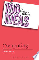 100 Ideas For Primary Teachers: Computing : interested in computing? do you need...