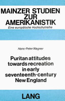 Puritan Attitudes Towards Recreation in Early Seventeenth century New England