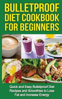 Bulletproof Diet Cookbook For Beginners