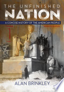 The Unfinished Nation  A Concise History of the American People Volume 1