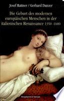 Die Geburt des modernen europ  ischen Menschen in der italienischen Renaissance 1350 1600