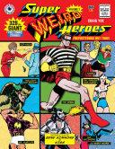 Super Weird Heroes  Preposterous But True