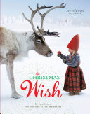 The Christmas Wish : of the snowman, the polar express,...