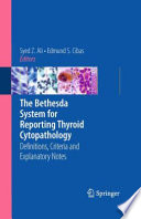 The Bethesda System For Reporting Thyroid Cytopathology