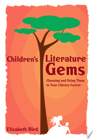Children\'s Literature Gems: Choosing and Using Them in Your Library Career - ISBN:9780838997208