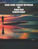 Book Study Guide Student Workbook for Superman Dawnbreaker