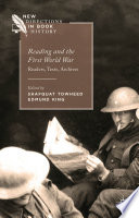 Reading and the First World War Readers, Texts, Archives
