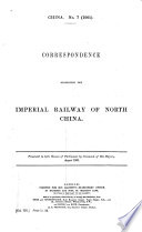 Correspondence Respecting the Imperial Railway of North China