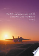 The US Commitment to NATO in the Post Cold War Period
