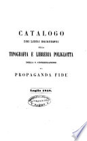 Catalogo dei libri esistenti nella tipografia e libreria poliglotta della S  congregazione de Propaganda Fide