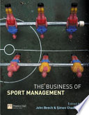 The Business Of Sport Management : in both theoretical and practical terms....