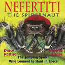 Nefertiti  the Spidernaut  The Jumping Spider Who Learned to Hunt in Space