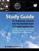 A Complete Study Guide for Technician  General  Extra Class Ham Radio Exams  and the Volunteer Examiner  s Test