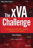 The XVA Challenge : recent credit crisis. the quantification of firm-wide credit...