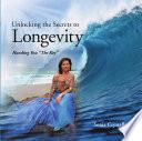 Unlocking The Secrets To Longevity