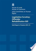 House of Lords   House of Commons   Joint Committee on Human Rights  Legislative Scrutiny  Offender Rehabilitation Bill   HL 80   HC 829
