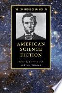 The Cambridge Companion To American Science Fiction book