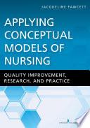 Applying Conceptual Models Of Nursing