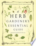 The Herb Gardener s Essential Guide