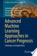 Advanced Machine Learning Approaches In Cancer Prognosis