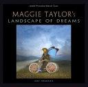 Maggie Taylor s Landscape of Dreams