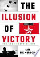 The Illusion Of Victory : of victory in modern warfare are...