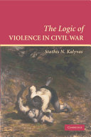 The Logic of Violence in Civil War