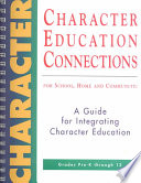 Character Education Connections for School  Home  and Community
