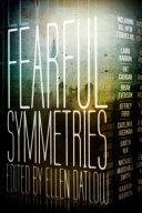 Fearful Symmetries by Ellen Datlow