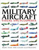 Visual Encyclopedia of Military Aircraft
