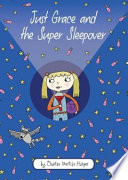 Just Grace And The Super Sleepover : for just grace to go to a...