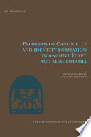 Problems of Canonicity and Identity Formation in Ancient Egypt and Mesopotamia