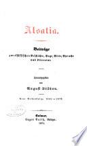 Alsatia, jahrbuch für elsässiche Gechichte, Sage, Alterthumskunde, Sitte, Sprache und Kunst