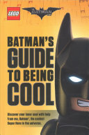 The LEGO Batman Movie  Batman s Guide to Being Cool
