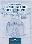 Le metafore del corpo  Dal simbolo alla terapia  Percorsi integrati di medicina naturale