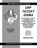 UHF TACSAT DAMA  Multi Service Tactics  Techniques  and Procedures for Ultra High Frequency Tactical Satellite and Demand Assigned Multiple Access Operations  FM 6 02  90   MCRP 3 40  3G   NTTP 6 02  9   AFTTP I  3 2  53